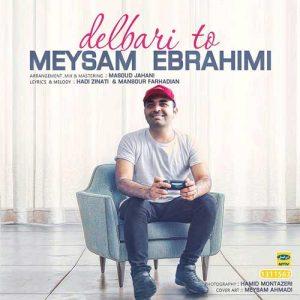 دانلود آهنگ میثم ابراهیمی دلبری تو
